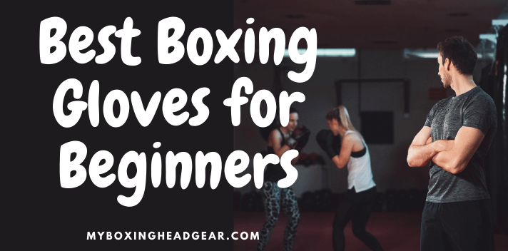 6 Best Boxing Gloves for Beginner 2021- For Fitness and Training