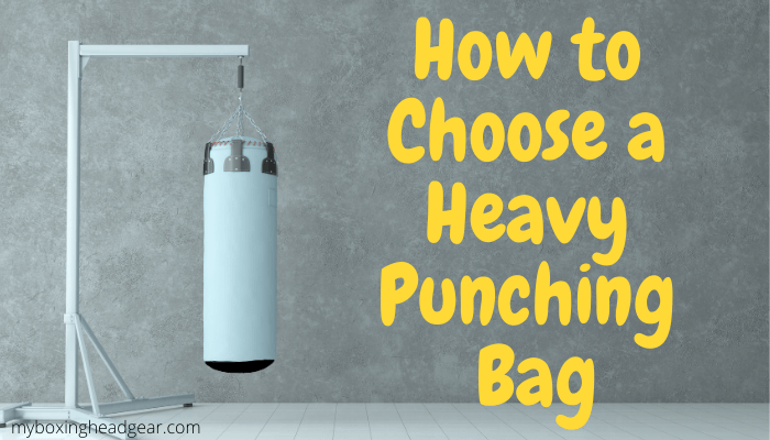 How to Choose a Heavy Punching Bag – Finding the Perfect Punching Bag